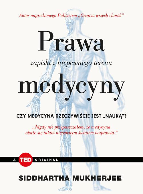 okładka Prawa medycyny Zapiski z niepewnego terenu (TED Books), Książka | Siddhartha Mukherjee