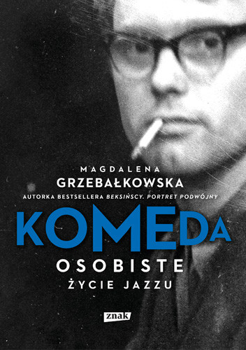 okładka Komeda. Osobiste życie jazzu, Książka | Magdalena Grzebałkowska