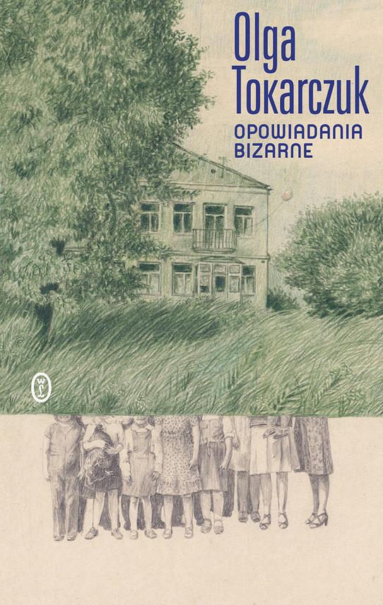 okładka Opowiadania bizarneksiążka      Olga Tokarczuk