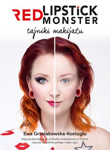 okładka Red Lipstick Monster. Tajniki makijażu, Książka | Ewa Grzelakowska-Kostoglu