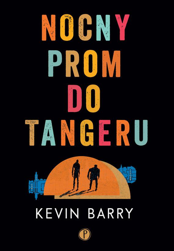 okładka Nocny prom do Tangeru, Ebook | Kevin Barry