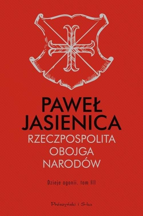 okładka Rzeczpospolita Obojga Narodów Dzieje agonii Tom 3, Książka   Paweł Jasienica