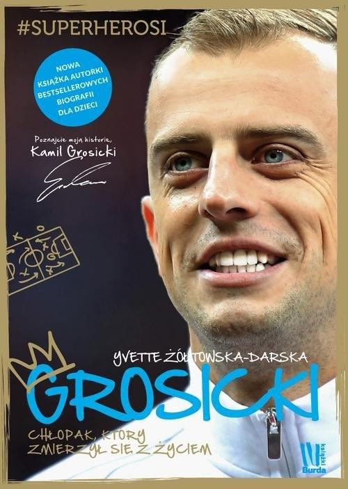 okładka Grosicki Chłopak, który wziął los w swoje ręce, Książka | Yvette Żółtowska-Darska