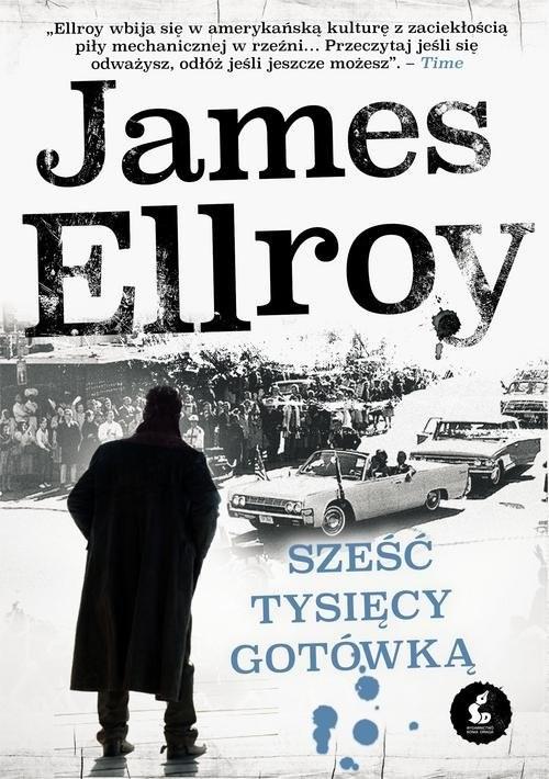 okładka Underworld USA. 2. Sześć tysięcy gotówką, Książka | James Ellroy
