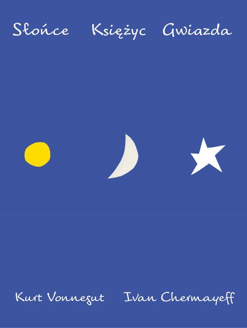 okładka Słońce Księżyc Gwiazda, Książka | Kurt Vonnegut