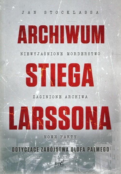 okładka Archiwum Stiega Larssona, Książka   Stocklassa Jan