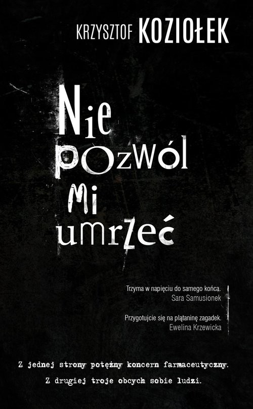 okładka Nie pozwól mi umrzećksiążka      Krzysztof Koziołek
