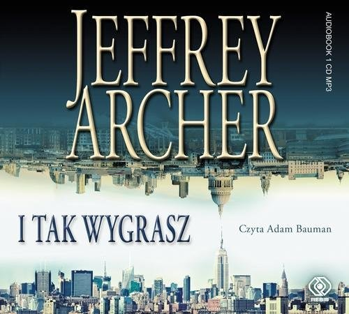 okładka I tak wygrasz, Książka | Jeffrey Archer