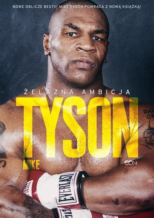 okładka Tyson Żelazna ambicja, Książka   Mike Tyson, Larry  Sloman