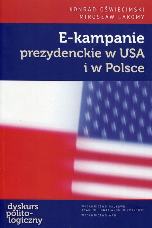 okładka E-kampanie prezydenckie w USA i w Polsce, Książka | Konrad Oświecimski, Mirosław Lakomy