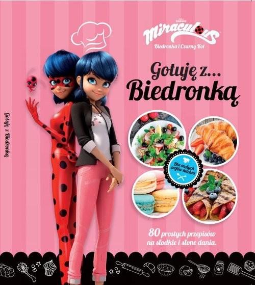 okładka Biedronka Gotuję z... Biedronką 80 prostych przepisów na słodkie i słone dania, Książka  