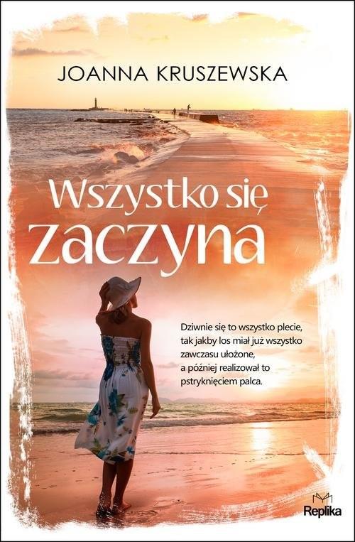 okładka Wszystko się zaczyna, Książka | Joanna Kruszewska