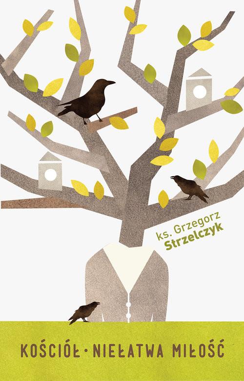 okładka Kościół Niełatwa miłość, Książka | Grzegorz Strzelczyk