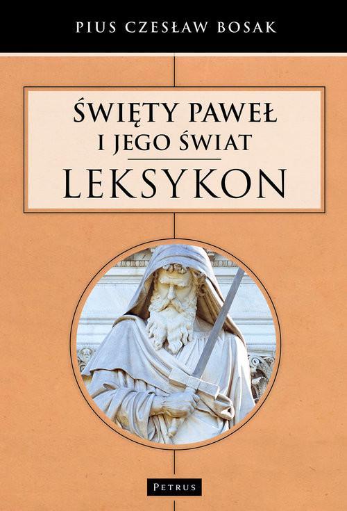 okładka Święty Paweł i Jego świat Leksykon, Książka | Czesław Pius Bosak
