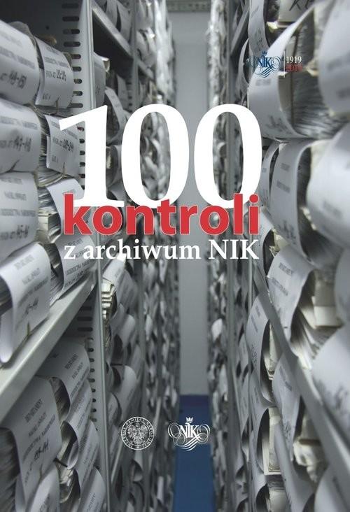 okładka 100 kontroli z archiwum NIK, Książka  