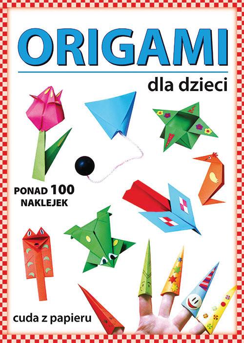 okładka Origami dla dzieci Ponad 100 naklejek. Cuda z papieru, Książka | Beata  Guzowska