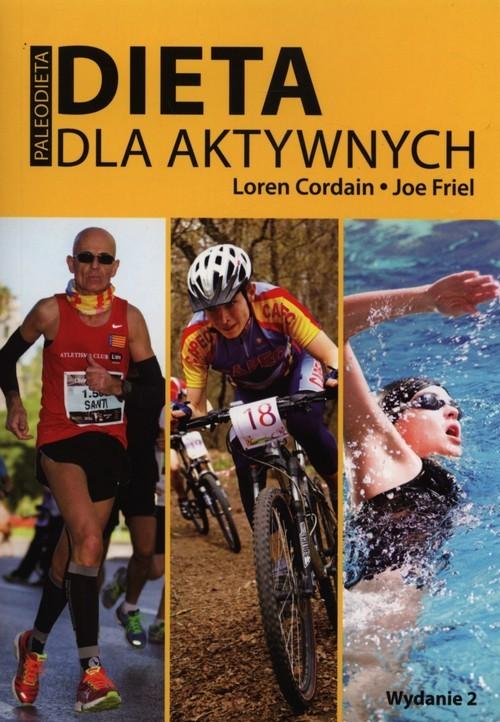 okładka Dieta dla aktywnych Paleodieta, Książka   Loren Cardain, Joe  Friel