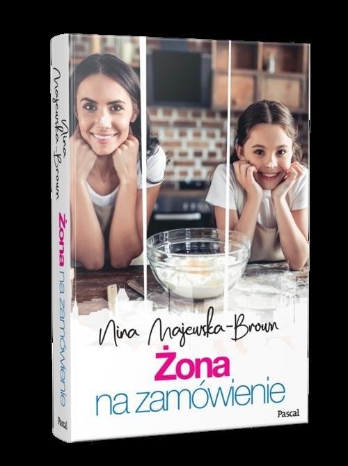 okładka Żona na zamówienie, Książka | Nina Majewska-Brown