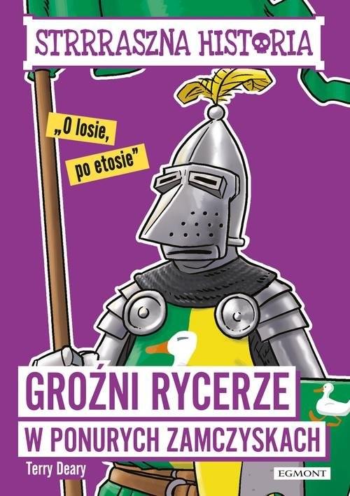 okładka Strrraszna historia Groźni rycerze w ponurych zamczyskach, Książka   Deary Terry