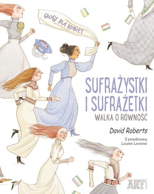 okładka Sufrażystki i Sufrażetki Walka o równość, Książka | David Roberts