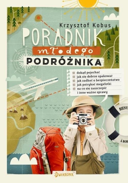 okładka Poradnik młodego podróżnika, Książka   Krzysztof Kobus