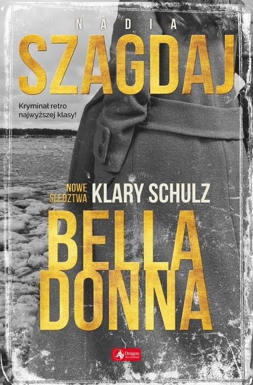 okładka Bella Donna Nowe śledztwa Klary Schulz, Książka   Szagdaj Nadia
