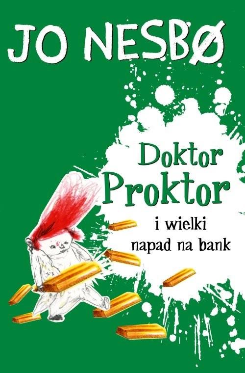 okładka Doktor Proktor i wielki napad na bank, Książka   Jo Nesbo