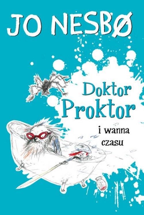 okładka Doktor Proktor i wanna czasu, Książka   Jo Nesbo