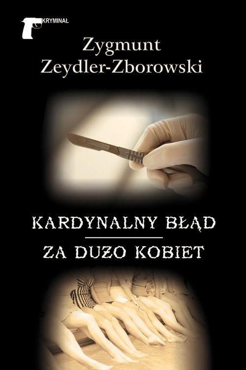 okładka Kardynalny błąd / Za dużo kobiet, Książka | Zygmunt Zeydler-Zborowski