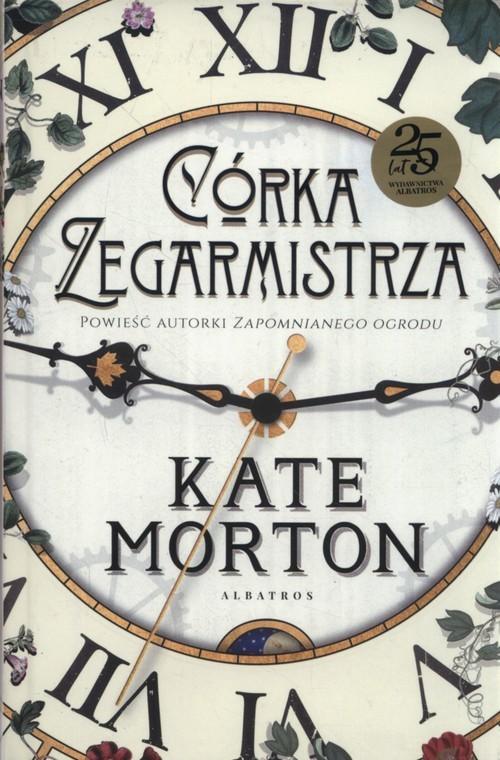 okładka Córka zegarmistrza, Książka | Kate Morton
