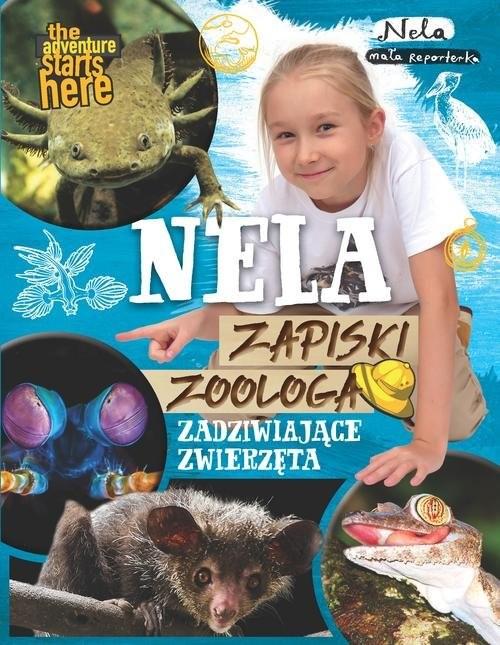 okładka Nela Zapiski zoologa Zadziwiające zwierzęta, Książka   Reporterka Nela Mała