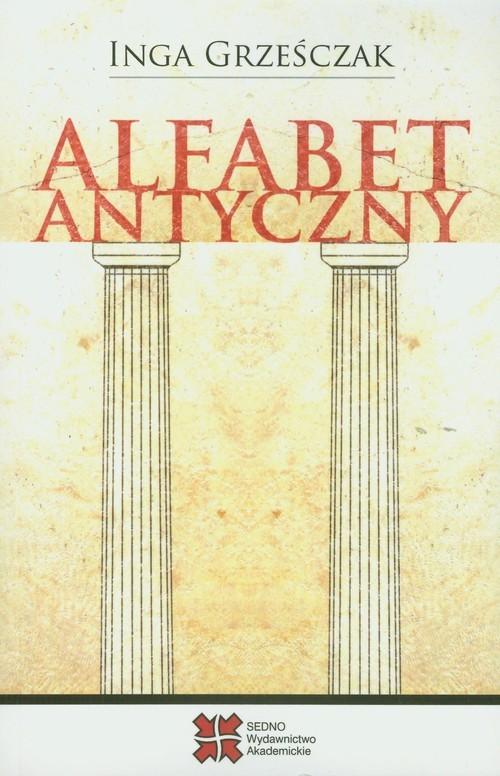 okładka Alfabet antyczny, Książka   Grześciak Inga