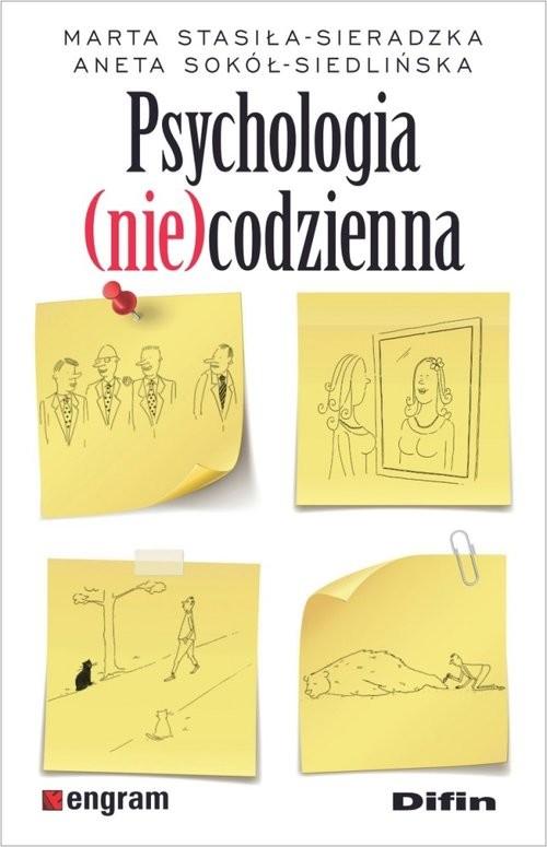 okładka Psychologia (nie)codzienna, Książka | Marta Stasiła-Sieradzka, Aneta Sokół-Siedlińska
