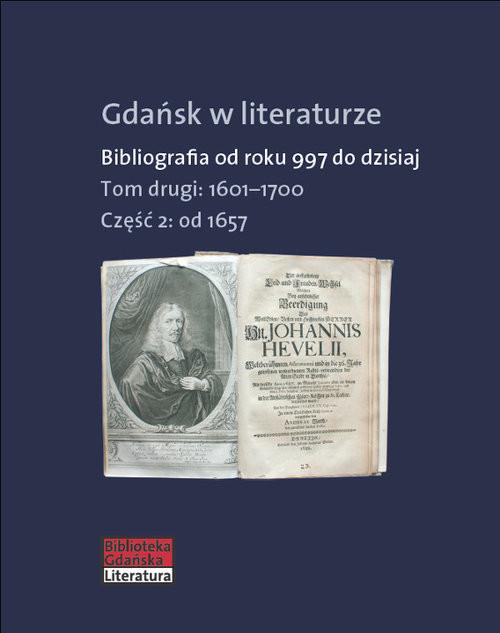 okładka Gdańsk w literaturze Tom 2 Od roku 1657 do 1700, Książka | Praca Zbiorowa