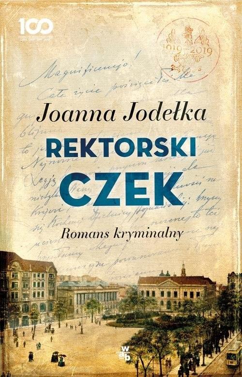 okładka Rektorski czek Romans kryminalny, Książka | Joanna Jodełka