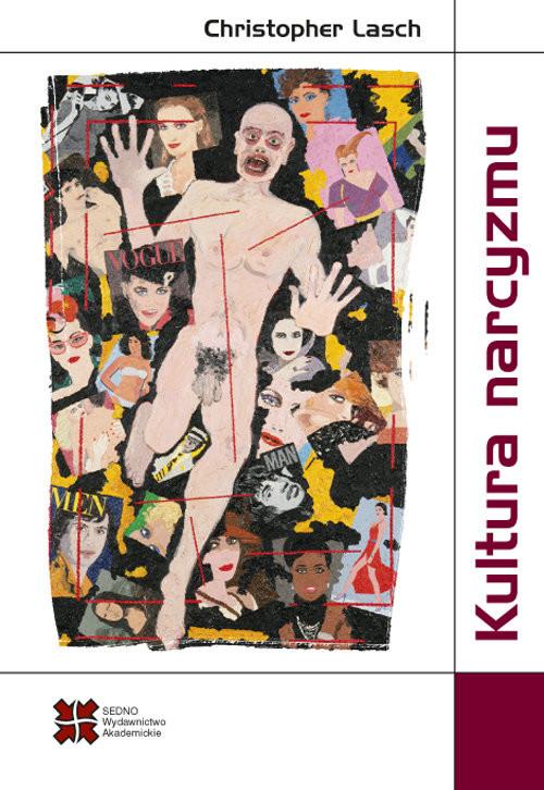 okładka Kultura narcyzmu Amerykańskie życie w czasach malejących oczekiwań, Książka   Lasch Christopher