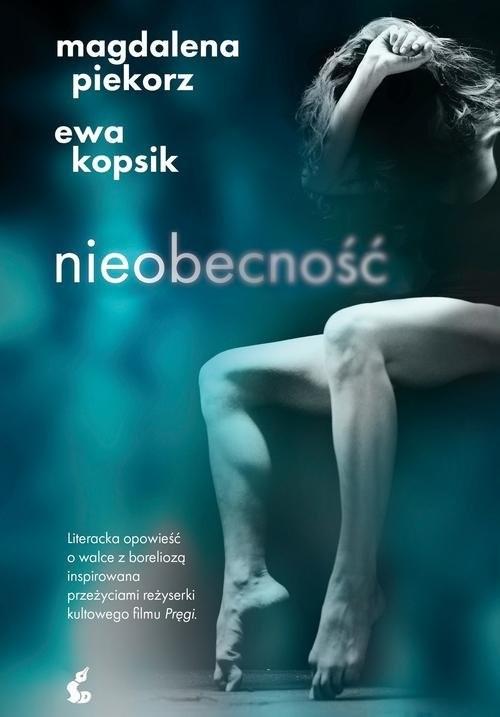 okładka Nieobecność, Książka | Magdalena Piekorz, Ewa Kopsik
