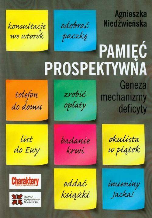 okładka Pamięć prospektywna Geneza mechanizmy deficyty, Książka   Agnieszka Niedźwieńska