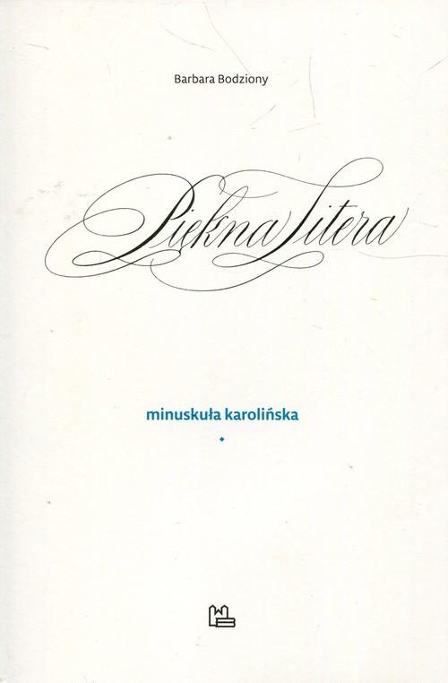 okładka Piękna Litera Minuskuła karolińskaksiążka |  | Bodziony Barbara