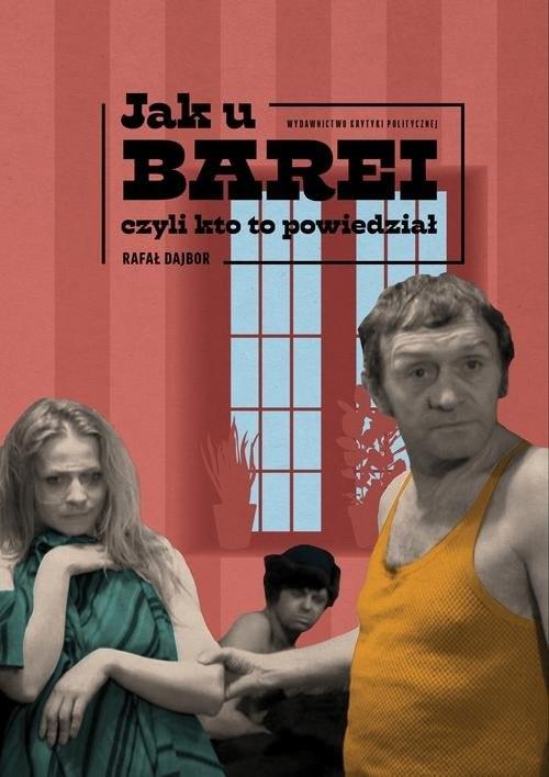 okładka Jak u Barei, czyli kto to powiedziałksiążka |  | Dajbor Rafał