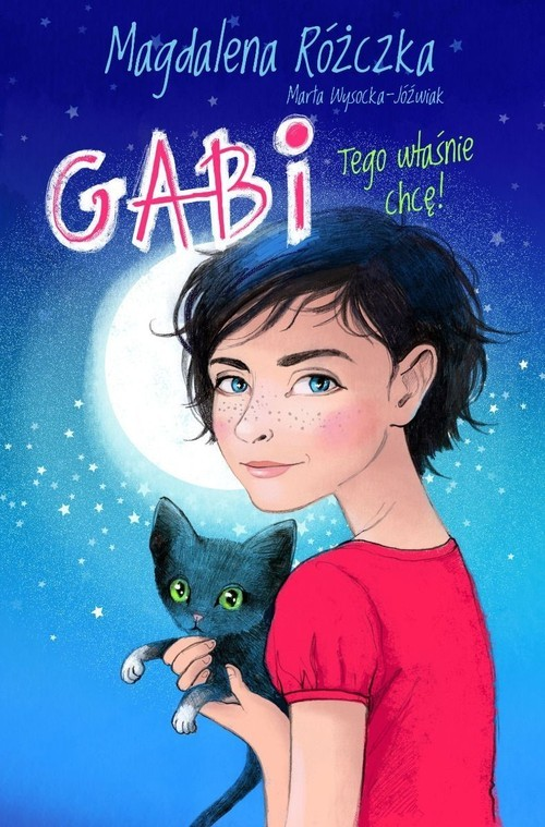 okładka Gabi Tego właśnie chcę!, Książka | Magdalena Różczka, Marta Wysocka-Jóźwiak