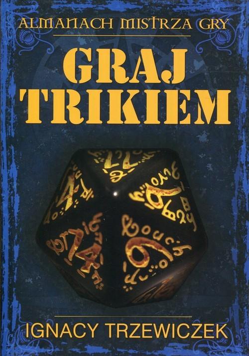 okładka Graj Trikiem, Książka | Ignacy Trzewiczek