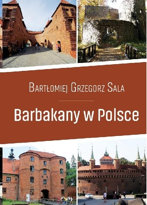 okładka Barbakany w Polsce / Ciekawe Miejsca, Książka | Bartłomiej Grzegorz Sala