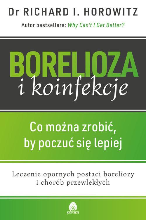 okładka Borelioza i Koinfekcje Co można zrobić by poczuć się lepiej, Książka | Horowitz Richard