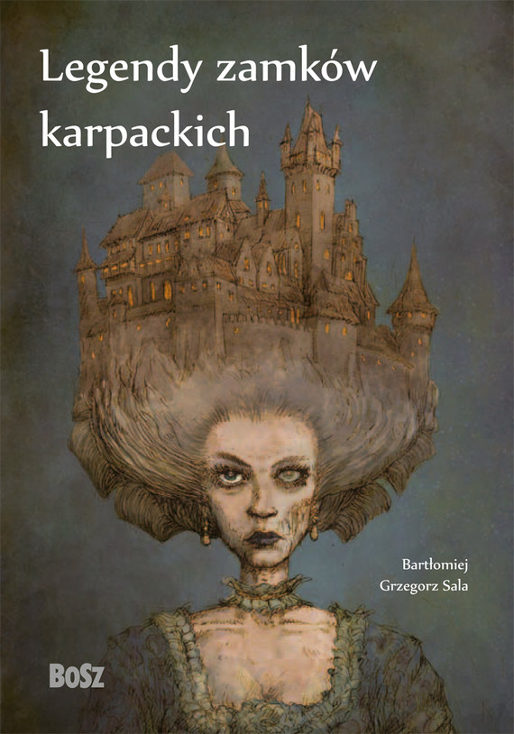 okładka Legendy zamków karpackichebook | epub, mobi | Bartłomiej Grzegorz Sala