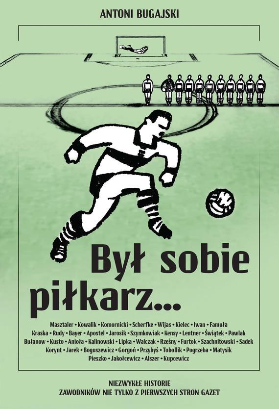 okładka Był sobie piłkarz...ebook | epub, mobi, pdf | Bugajski Antoni