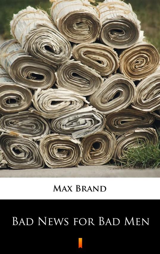 okładka Bad News for Bad Menebook | epub, mobi | Max Brand