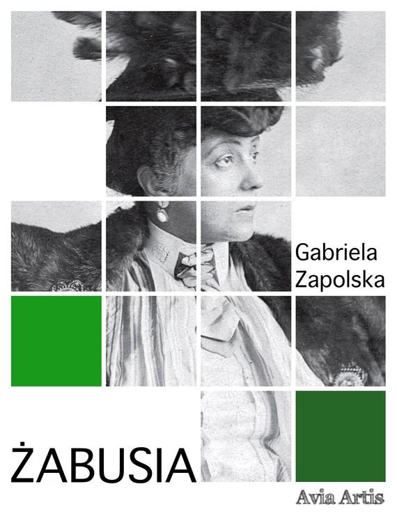 okładka Żabusiaebook | epub, mobi | Gabriela Zapolska