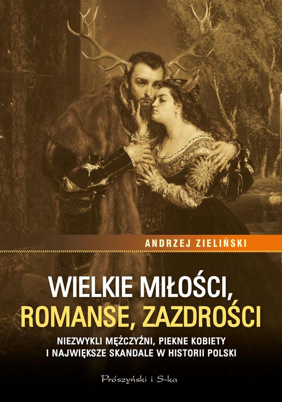 okładka Wielkie miłości, romanse, zazdrościebook   epub, mobi   Andrzej Zieliński