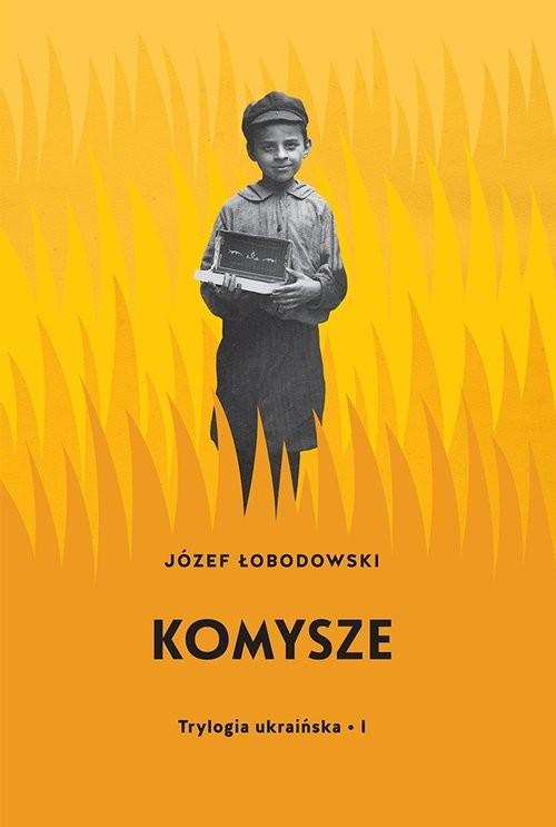 okładka Komysze Trylogia ukraińska 1, Książka | Łobodowski Józef